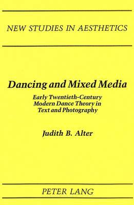 Dancing and Mixed Media: Early Twentieth-Century Modern Dance Theory in Text and Photography