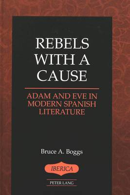 Rebels With a Cause: Adam and Eve in Modern Spanish Literature