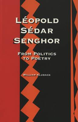 Leopold Sedar Senghor: From Politics to Poetry