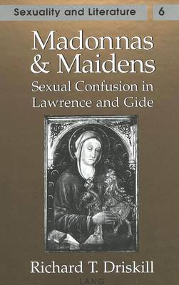 Madonnas and Maidens: Sexual Confusion in Lawrence and Gide