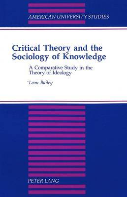 Critical Theory and the Sociology of Knowledge: A Comparative Study in the Theory of Ideology