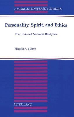 Personality, Spirit, and Ethics: The Ethics of Nicholas Berdyaev