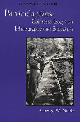 Particularities: Collected Essays on Ethnography and Education