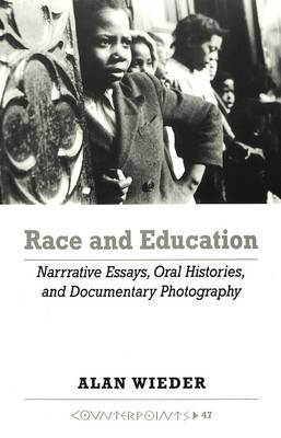 Race and Education: Narrative Essays, Oral Histories, and Documentary Photography