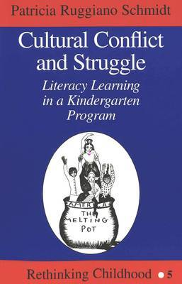 Cultural Conflict and Struggle: Literacy Learning in a Kindergarten Program