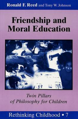 Friendship and Moral Education: Twin Pillars of Philosophy for Children
