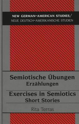 Semiotische Uebungen Exercises in Semiotics: Erzaehlungen Short Stories