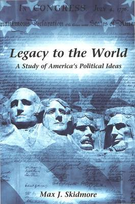 Legacy to the World: A Study of America's Political Ideas