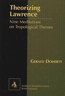 Theorizing Lawrence: Nine Meditations on Tropological Themes