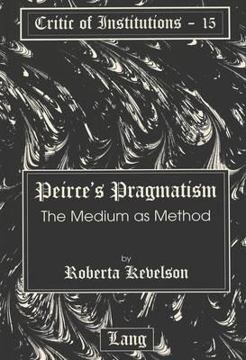 Peirce's Pragmatism: The Medium as Method