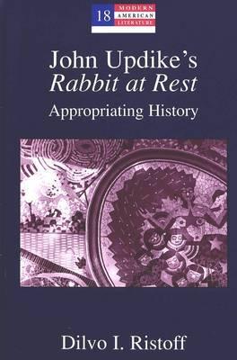 John Updike's Rabbit at Rest: Appropriating History