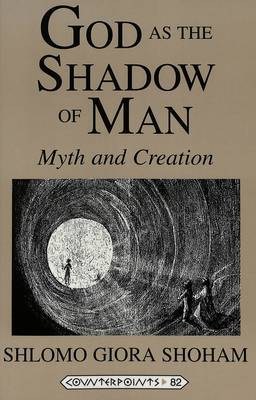 God as the Shadow of Man: Myth and Creation