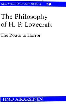 The Philosophy of H.P. Lovecraft: The Route to Horror