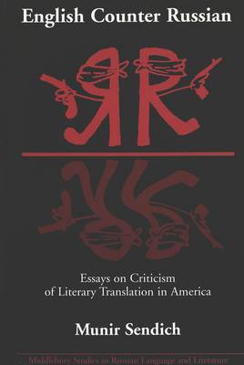 English Counter Russian: Essays on Criticism of Literary Translation in America