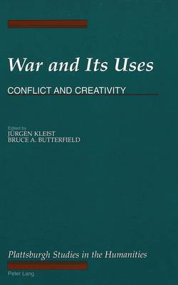 War and its Uses: Conflict and Creativity
