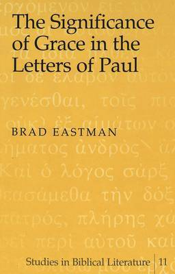 The Significance of Grace in the Letters of Paul
