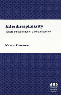 Interdisciplinarity: Toward the Definition of a Metadiscipline?