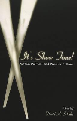 It's Show Time!: Media, Politics, and Popular Culture