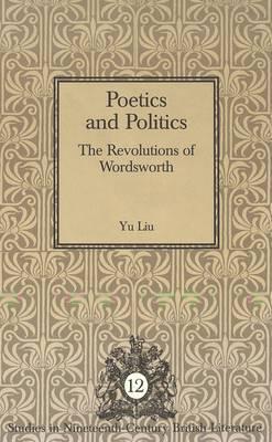 Poetics and Politics: The Revolutions of Wordsworth