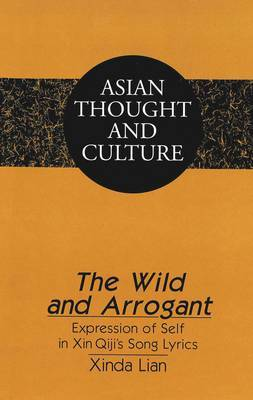 The Wild and Arrogant: Expression of Self in Xin Qiji's Song Lyrics
