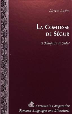 La Comtesse De Segur: A Marquise De Sade?