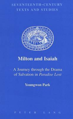 Milton and Isaiah: a Journey Through the Drama of Salvation in Paradise Lost