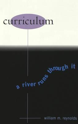 Curriculum: A River Runs Through it