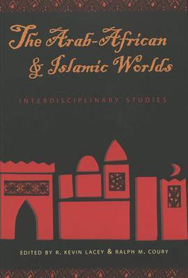 The Arab-African and Islamic Worlds: Interdisciplinary Studies
