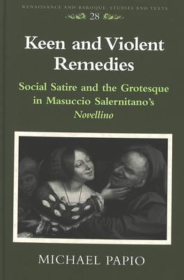 Keen and Violent Remedies: Social Satire and the Grotesque in Masuccio Salernitano's Novellino