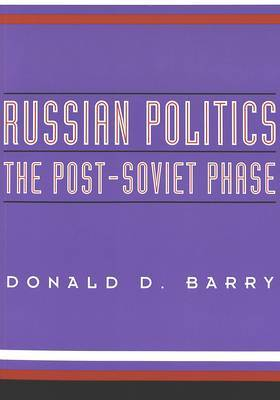 Russian Politics: The Post-Soviet Phase