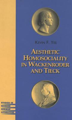 Aesthetic Homosociality in Wackenroder and Tieck