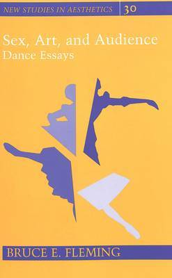 Sex, Art, and Audience: Dance Essays