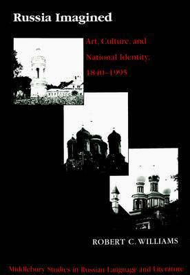 Russia Imagined: Art, Culture, and National Identity, 1840-1995