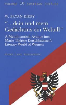 ..Dein Und Mein Gedaechtnis Ein Weltall: A Metahistorical Avenue into Marie-Therese Kerschbaumer's Literary World of Women