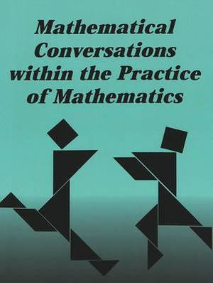 Mathematical Conversations within the Practice of Mathematics