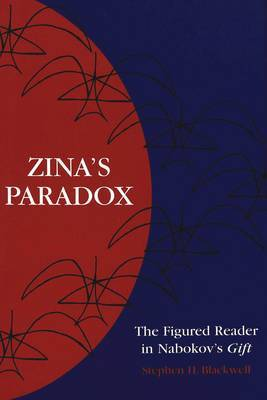 Zina's Paradox: The Figured Reader in Nabokov's Gift