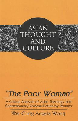 The Poor Woman: A Critical Analysis of Asian Theology and Contemporary Chinese Fiction by Women