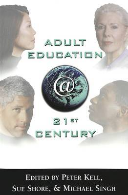 Adult Education @ 21st Century: Global Futures in Practice and Theory