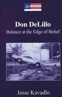 Don Delillo: Balance at the Edge of Belief