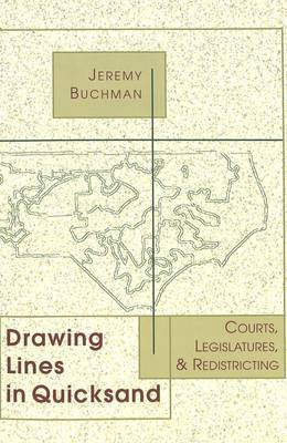 Drawing Lines in Quicksand: Courts, Legislatures, and Redistricting