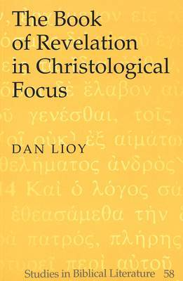 The Book of Revelation in Christological Focus