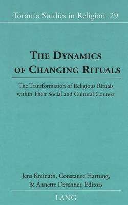 The Dynamics of Changing Rituals: The Transformation of Religious Rituals Within Their Social and Cultural Context