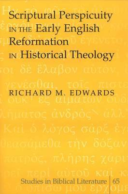Scriptural Perspicuity in the Early English Reformation in Historical Theology