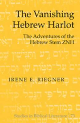 The Vanishing Hebrew Harlot: The Adventures of the Hebrew Stem ZNH