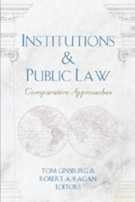 Institutions and Public Law: Comparative Approaches: v. 40