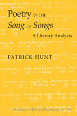 Poetry in the  Song of Songs : A Literary Analysis