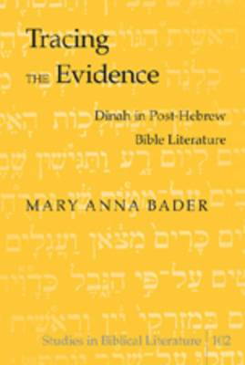 Tracing the Evidence: Dinah in Post-Hebrew Bible Literature