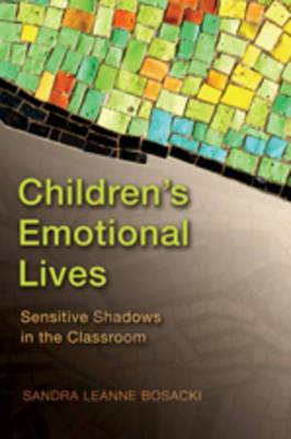 Children's Emotional Lives: Sensitive Shadows in the Classroom