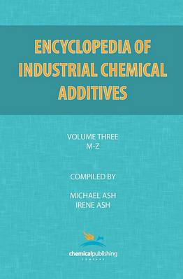Encyclopedia of Industrial Additives, Volume 3