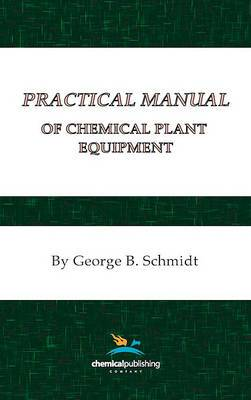 Practical Manual of Chemical Plant Equipment